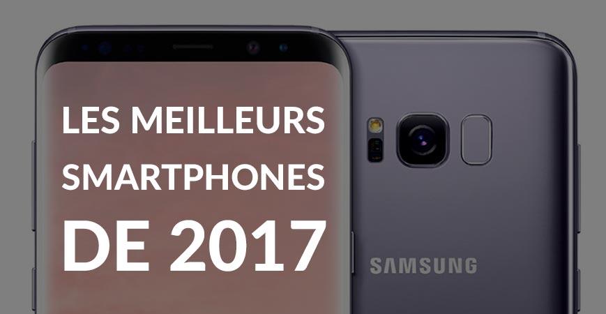 LES MEILLEURS SMARTPHONES DE 2017
